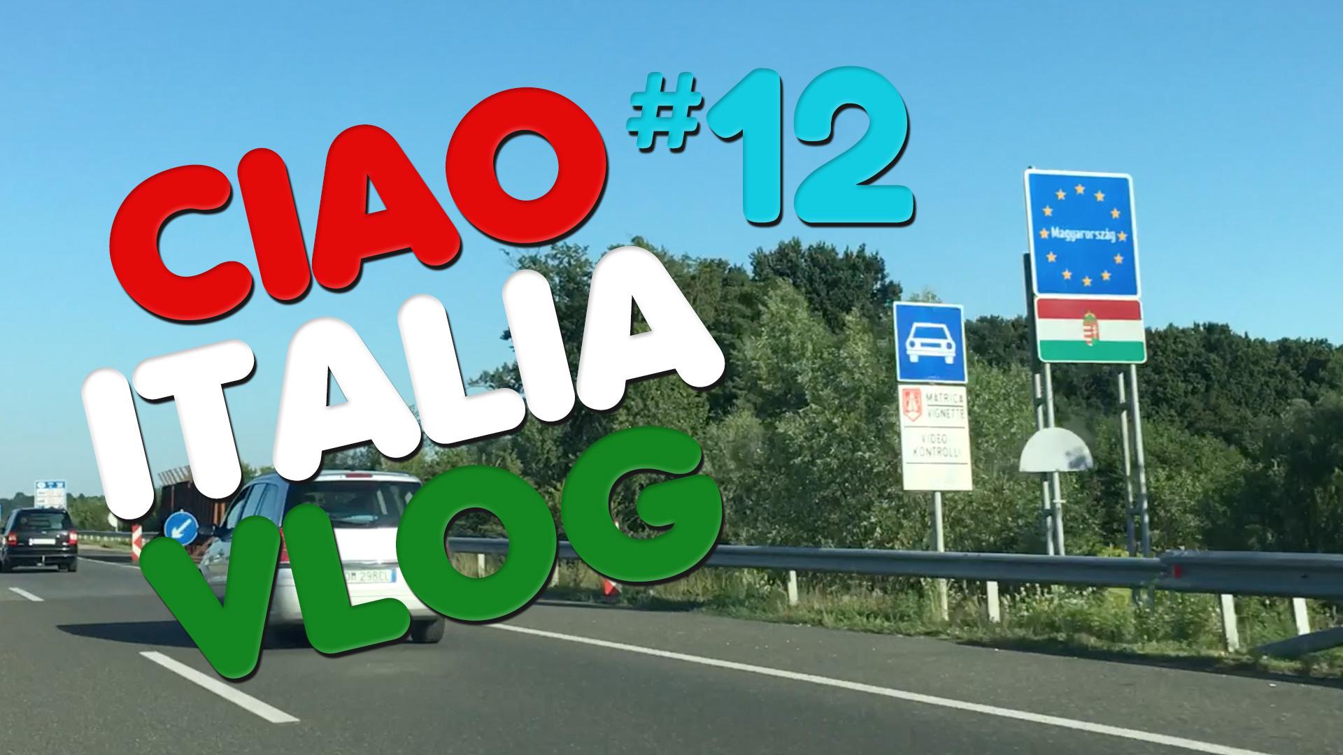 Ciao Italia Vlog 12. – Itt a vége